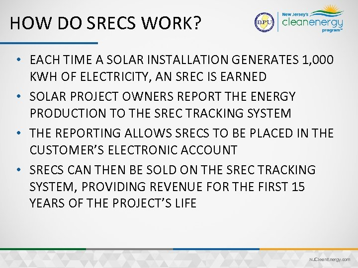 HOW DO SRECS WORK? • EACH TIME A SOLAR INSTALLATION GENERATES 1, 000 KWH