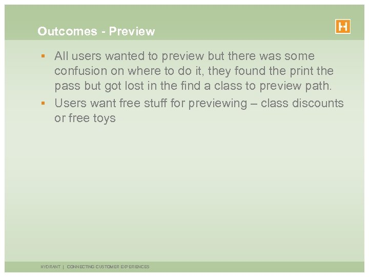 Outcomes - Preview § All users wanted to preview but there was some confusion