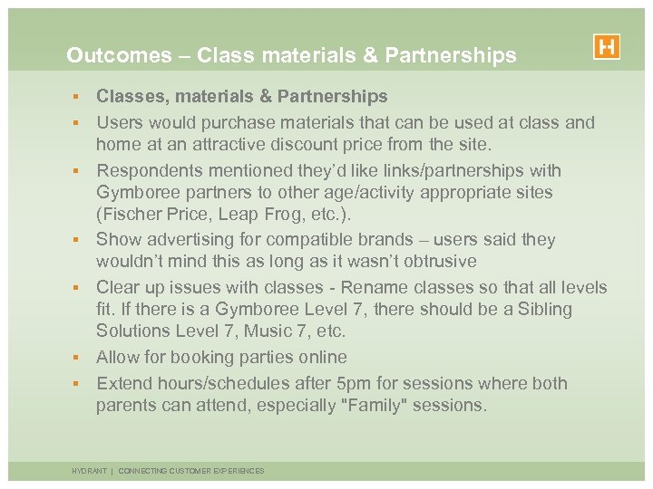 Outcomes – Class materials & Partnerships § § § § Classes, materials & Partnerships