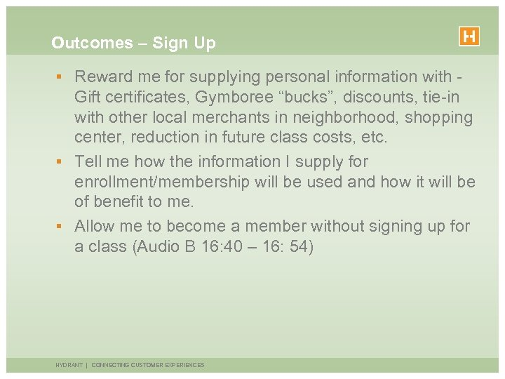 Outcomes – Sign Up § Reward me for supplying personal information with - Gift