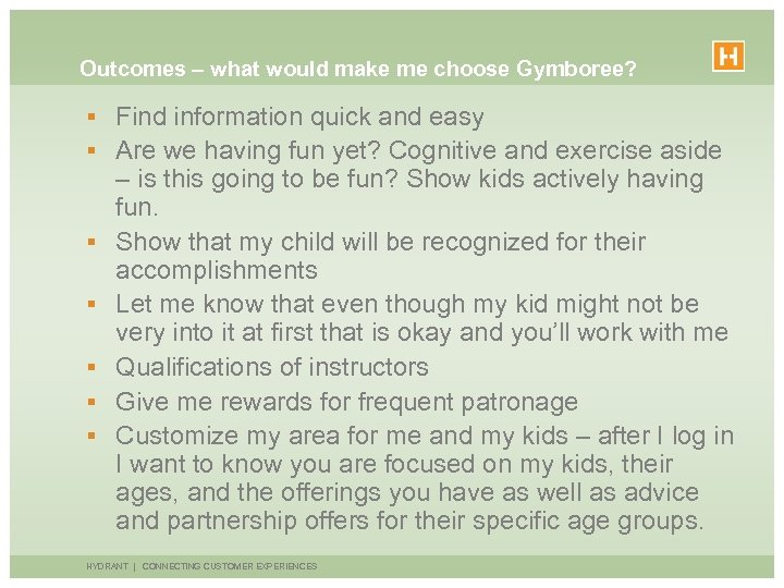 Outcomes – what would make me choose Gymboree? § Find information quick and easy