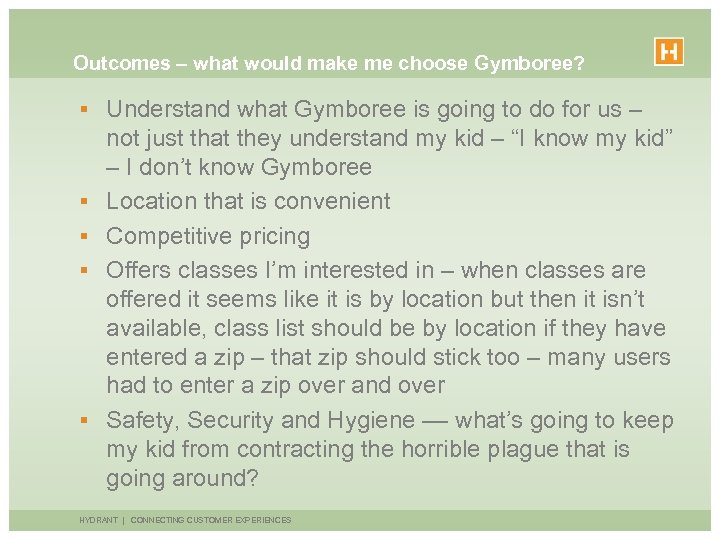 Outcomes – what would make me choose Gymboree? § Understand what Gymboree is going