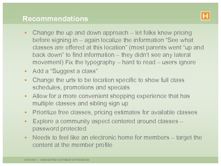 Recommendations § § § § Change the up and down approach – let folks