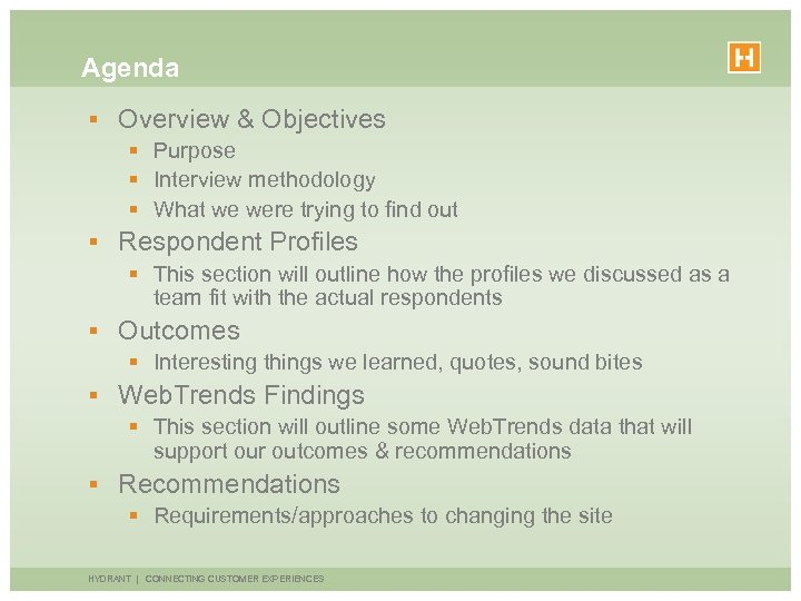 Agenda § Overview & Objectives § Purpose § Interview methodology § What we were