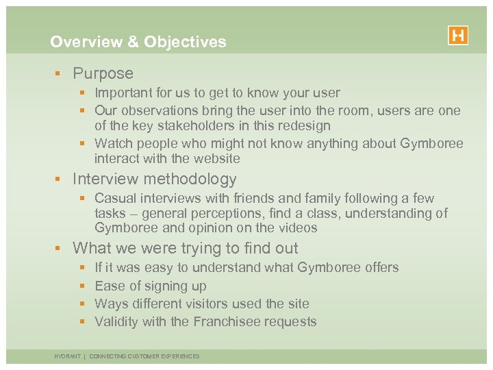 Overview & Objectives § Purpose § Important for us to get to know your