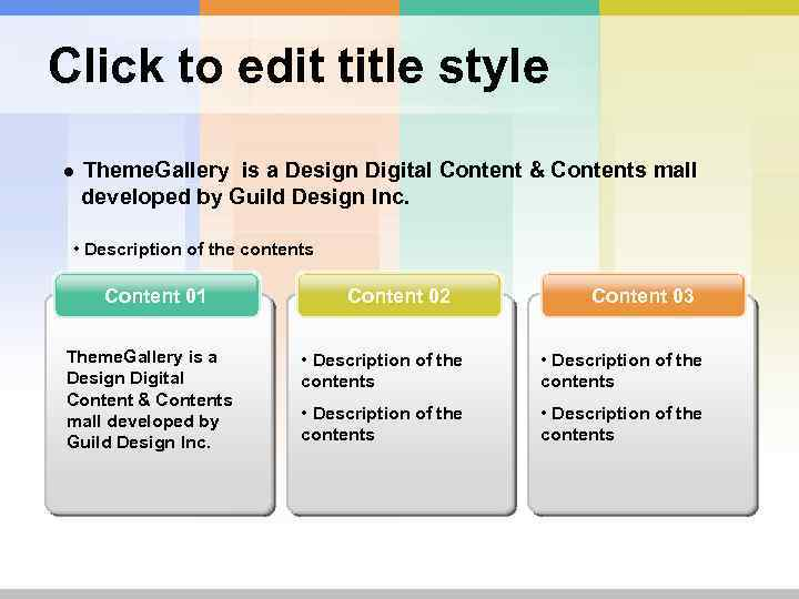 Click to edit title style ● Theme. Gallery is a Design Digital Content &