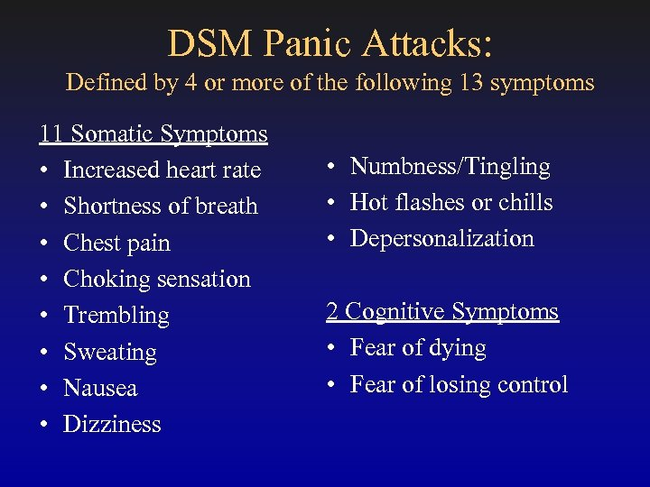 DSM Panic Attacks: Defined by 4 or more of the following 13 symptoms 11