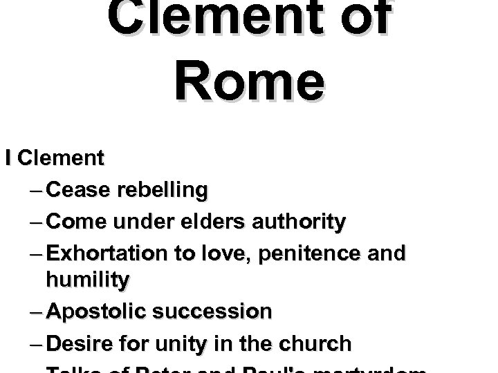 Clement of Rome I Clement – Cease rebelling – Come under elders authority –