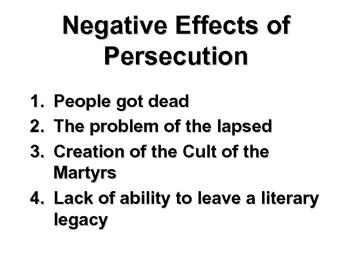 Negative Effects of Persecution 1. 2. 3. People got dead The problem of the