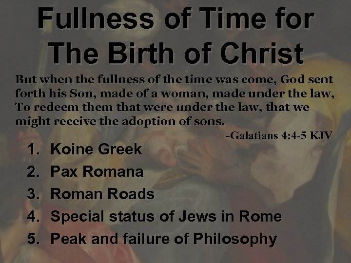 Fullness of Time for The Birth of Christ But when the fullness of the