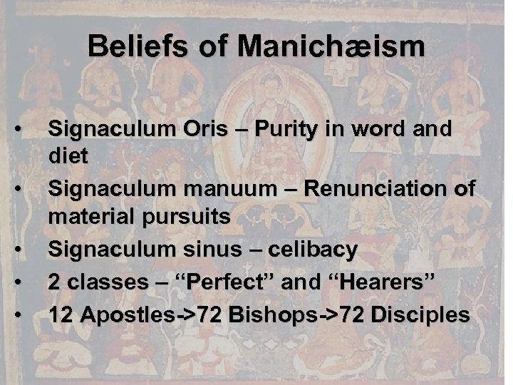 Beliefs of Manichæism • • • Signaculum Oris – Purity in word and diet