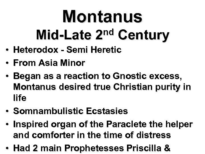 Montanus Mid-Late • • • nd 2 Century Heterodox - Semi Heretic From Asia