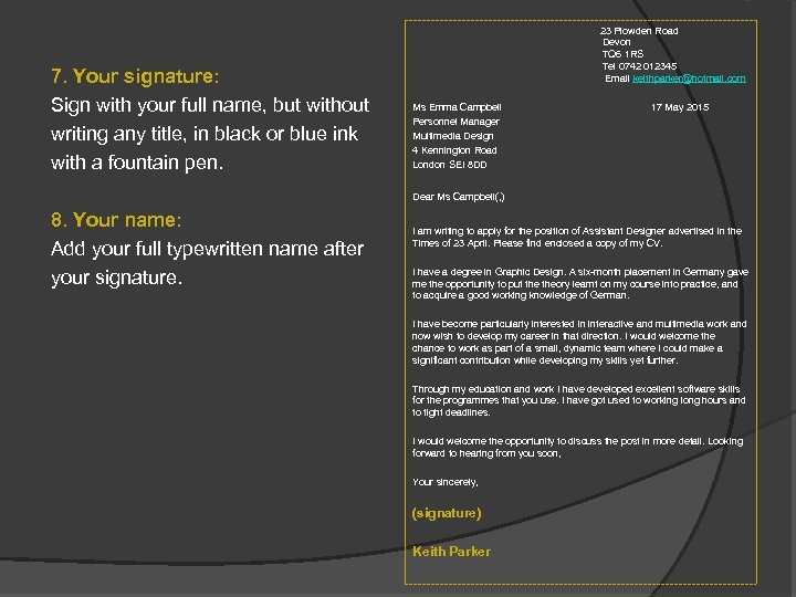 7. Your signature: Sign with your full name, but without writing any title, in