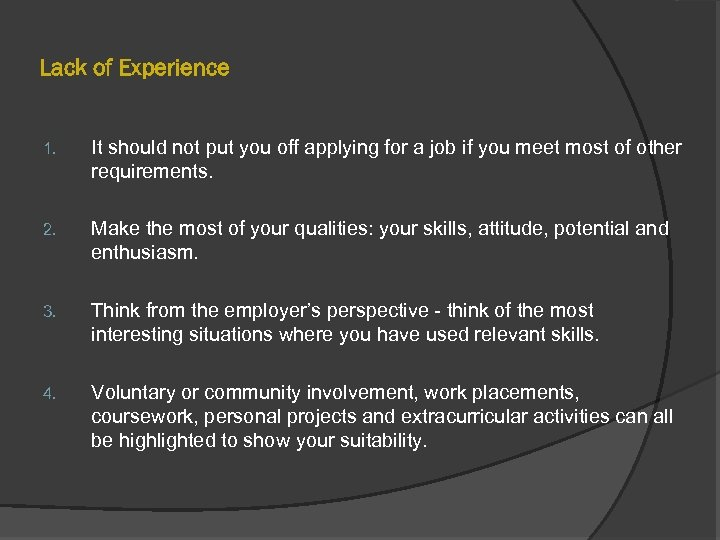 Lack of Experience 1. It should not put you off applying for a job