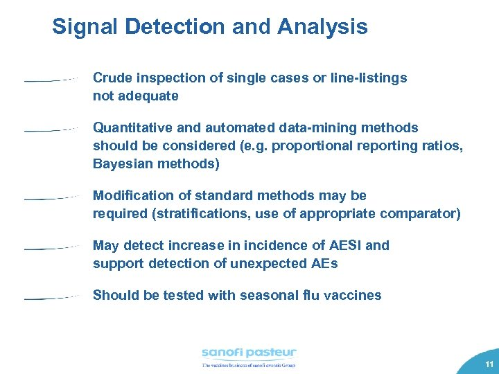 Signal Detection and Analysis Crude inspection of single cases or line-listings not adequate Quantitative