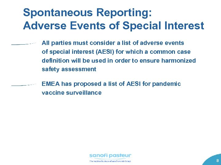 Spontaneous Reporting: Adverse Events of Special Interest All parties must consider a list of