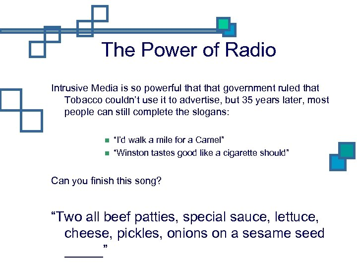 The Power of Radio Intrusive Media is so powerful that government ruled that Tobacco