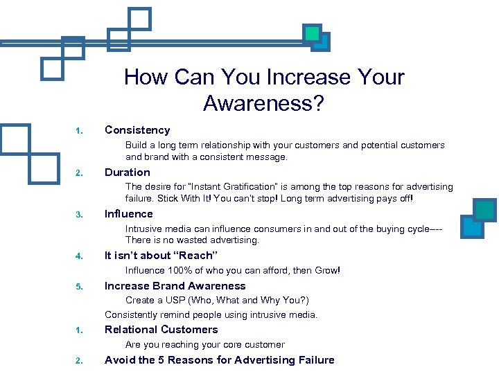 How Can You Increase Your Awareness? 1. Consistency 2. Duration 3. Intrusive media can