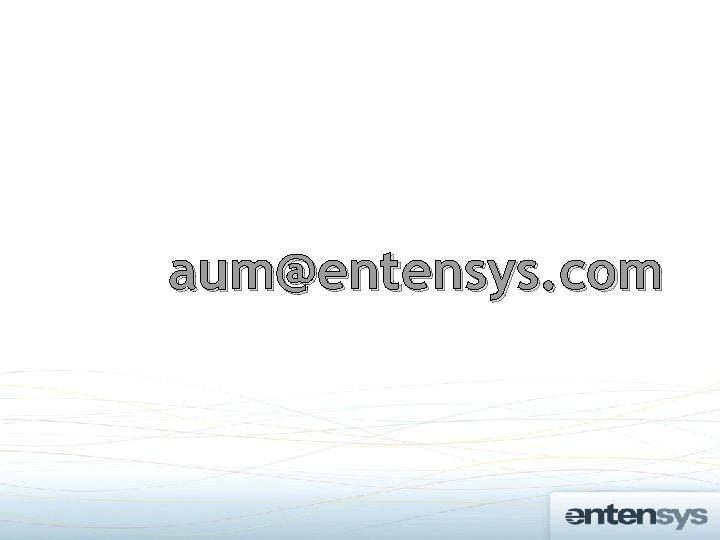 aum@entensys. com