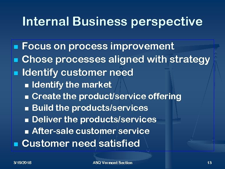 Internal Business perspective n n n Focus on process improvement Chose processes aligned with