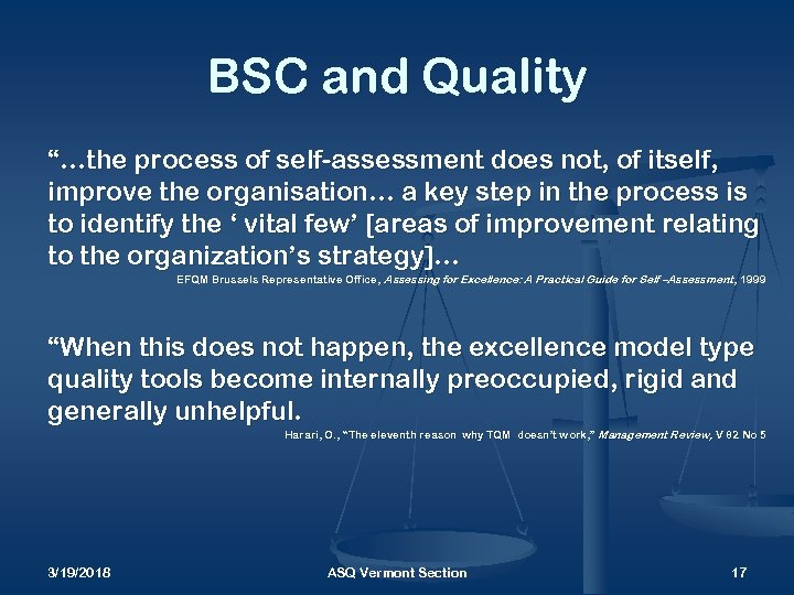 """BSC and Quality """"…the process of self-assessment does not, of itself, improve the organisation…"""