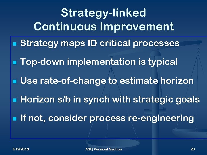 Strategy-linked Continuous Improvement n Strategy maps ID critical processes n Top-down implementation is typical