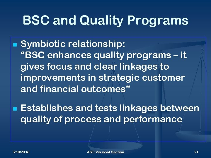 """BSC and Quality Programs n n Symbiotic relationship: """"BSC enhances quality programs – it"""