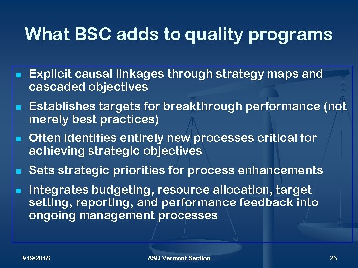What BSC adds to quality programs n n n Explicit causal linkages through strategy