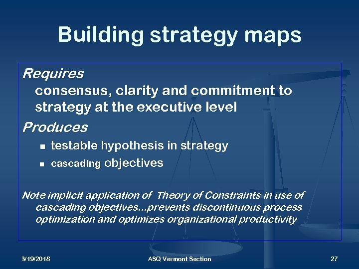 Building strategy maps Requires consensus, clarity and commitment to strategy at the executive level