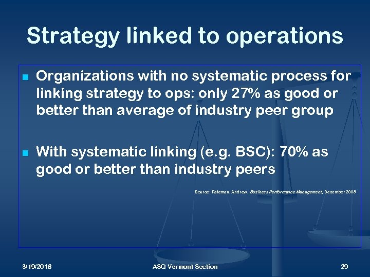 Strategy linked to operations n n Organizations with no systematic process for linking strategy
