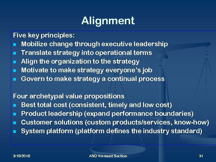 Alignment Five key principles: n Mobilize change through executive leadership n Translate strategy into