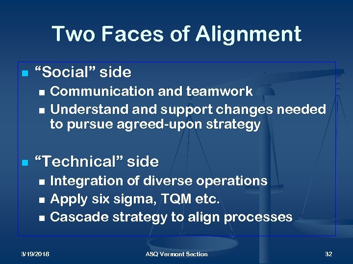 """Two Faces of Alignment n """"Social"""" side Communication and teamwork n Understand support changes"""