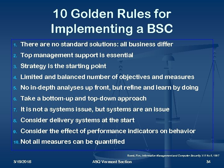 10 Golden Rules for Implementing a BSC 1. There are no standard solutions: all