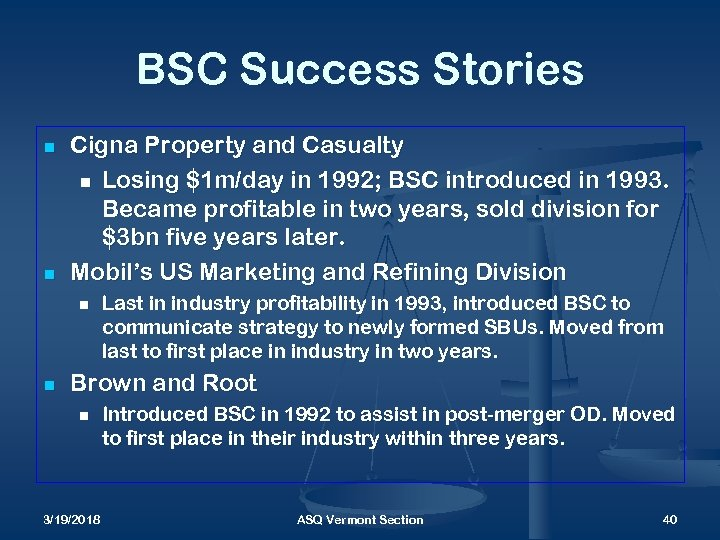 BSC Success Stories n n Cigna Property and Casualty n Losing $1 m/day in