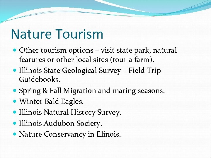 Nature Tourism Other tourism options – visit state park, natural features or other local