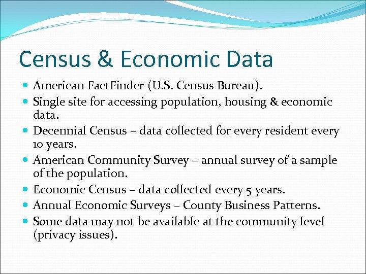 Census & Economic Data American Fact. Finder (U. S. Census Bureau). Single site for
