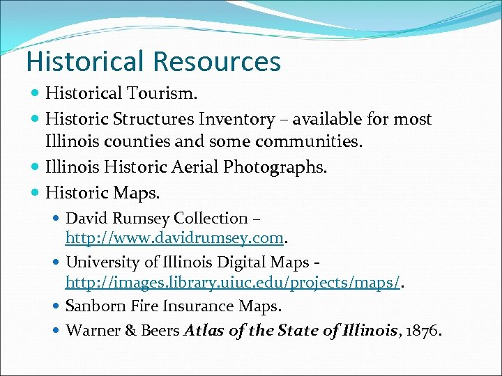 Historical Resources Historical Tourism. Historic Structures Inventory – available for most Illinois counties and
