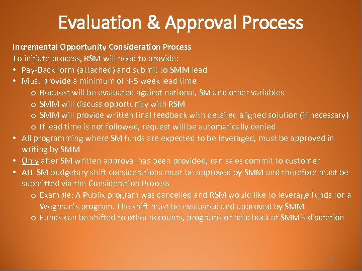 Evaluation & Approval Process Incremental Opportunity Consideration Process To initiate process, RSM will need