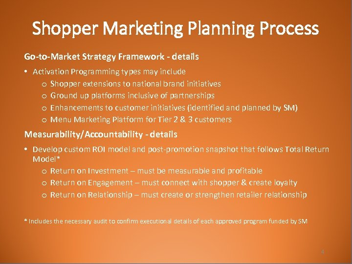 Shopper Marketing Planning Process Go-to-Market Strategy Framework - details • Activation Programming types may