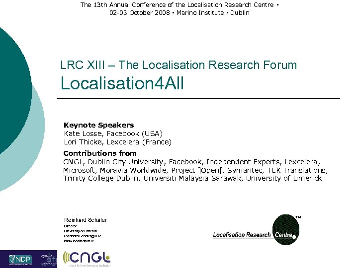 The 13 th Annual Conference of the Localisation Research Centre ▪ 02 -03 October