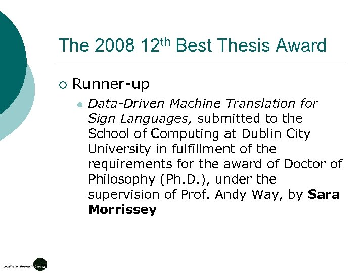 The 2008 12 th Best Thesis Award ¡ Runner-up l Data-Driven Machine Translation for