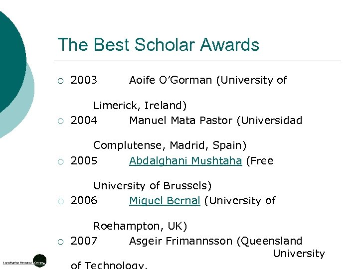 The Best Scholar Awards ¡ 2003 ¡ Limerick, Ireland) 2004 Manuel Mata Pastor (Universidad