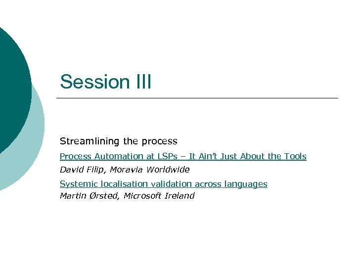 Session III Streamlining the process Process Automation at LSPs – It Ain't Just About