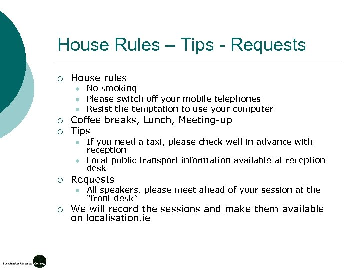 House Rules – Tips - Requests ¡ House rules l l l ¡ ¡