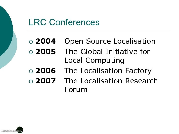 LRC Conferences 2004 Open Source Localisation ¡ 2005 The Global Initiative for Local Computing