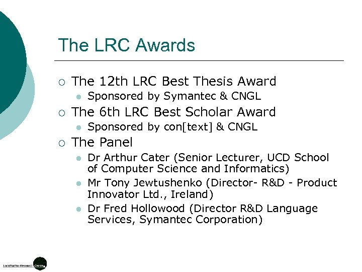 The LRC Awards ¡ The 12 th LRC Best Thesis Award l ¡ The