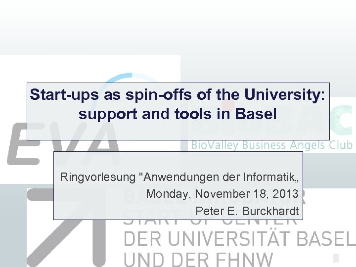 Start-ups as spin-offs of the University: support and tools in Basel Ringvorlesung