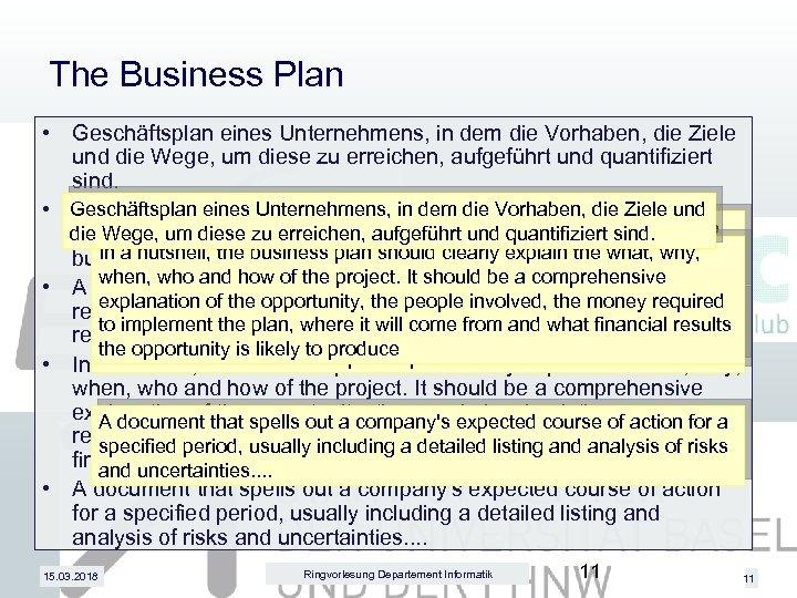 The Business Plan • Geschäftsplan eines Unternehmens, in dem die Vorhaben, die Ziele und