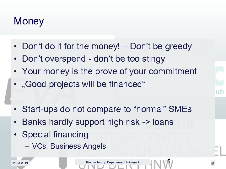 Money • • Don't do it for the money! – Don't be greedy Don't