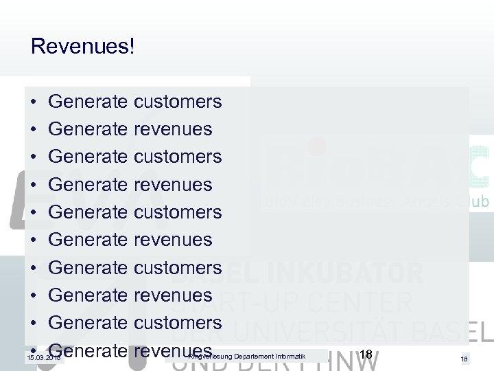 Revenues! • • • Generate customers Generate revenues Generate customers Generate revenues 15. 03.